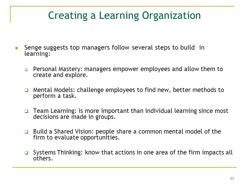 creating a learning organization To become the kind of employer that attracts and retains talent, organizations need to create a high-impact learning culture here's an overview of what that means—and the seven steps toward building it.