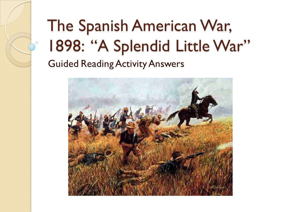 the spanish american war 1898 u201ca splendid little war u201d ppt video rh slideplayer com guided reading activity lesson 2 the spanish american war answers guided reading activity 12-2 the spanish american war