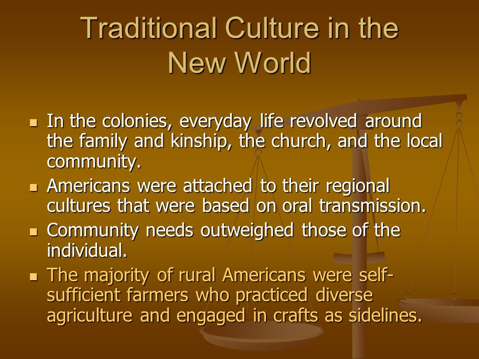 Traditional Culture in the New World