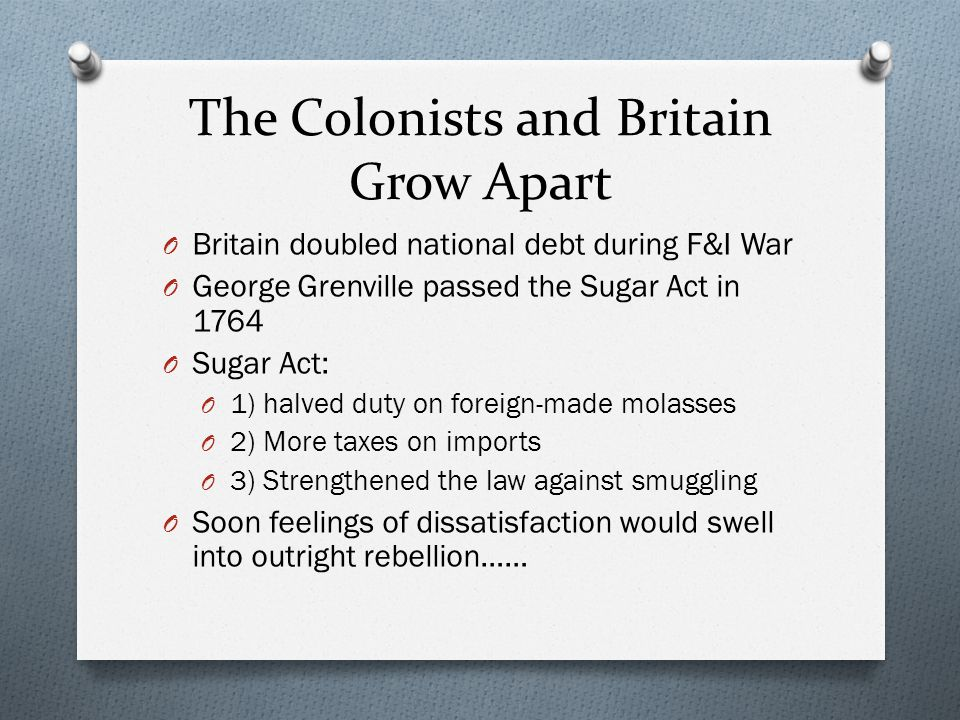 The Colonists and Britain Grow Apart