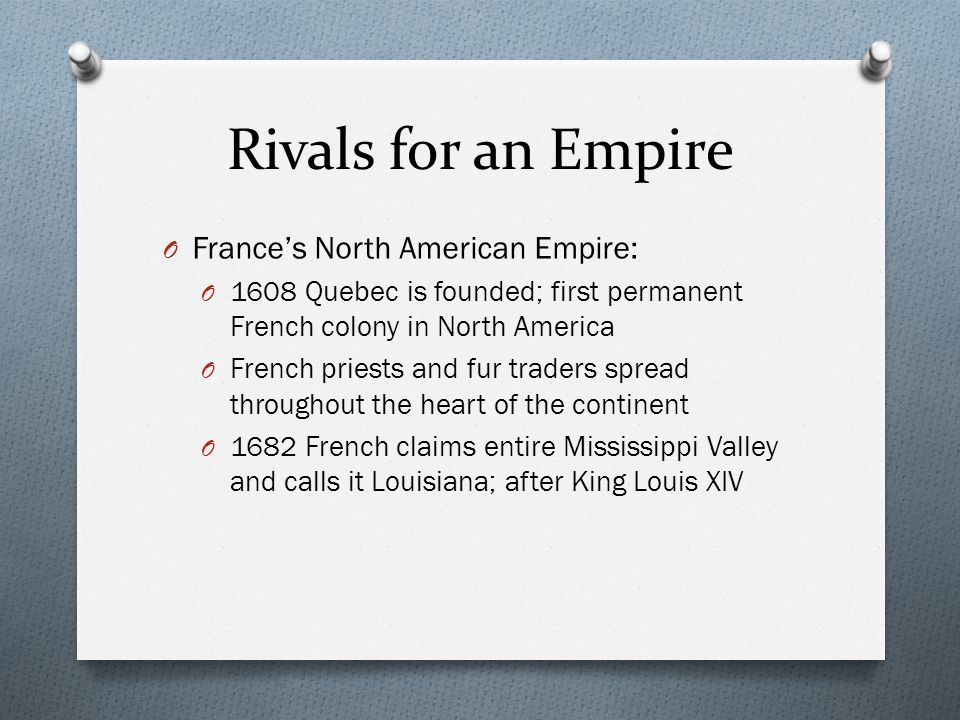Rivals for an Empire France's North American Empire: