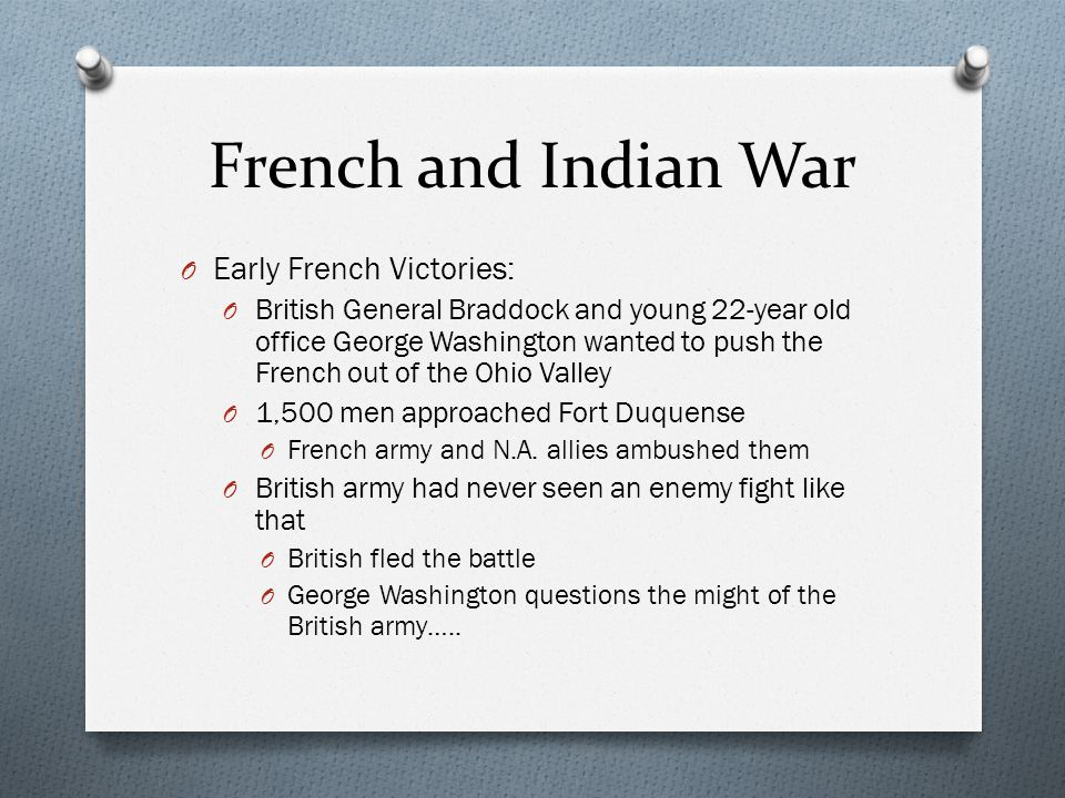 French and Indian War Early French Victories: