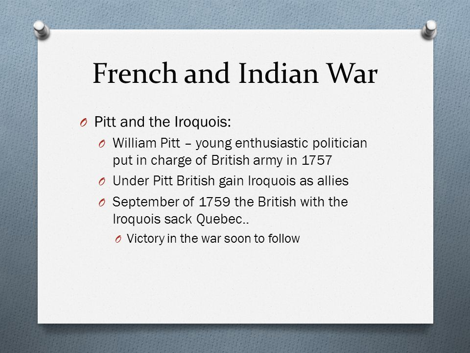 French and Indian War Pitt and the Iroquois: