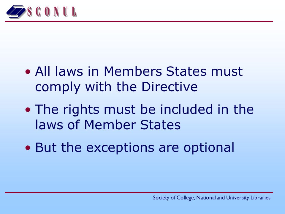 All laws in Members States must comply with the Directive