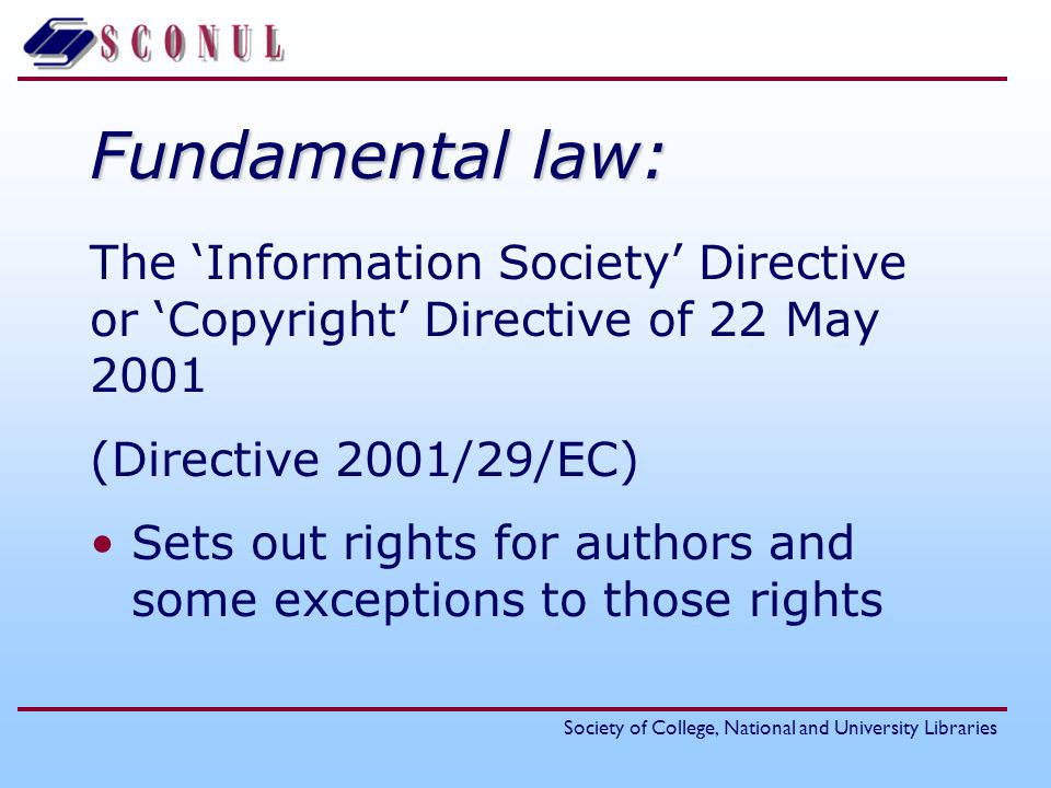 Fundamental law: The 'Information Society' Directive or 'Copyright' Directive of 22 May 2001. (Directive 2001/29/EC)
