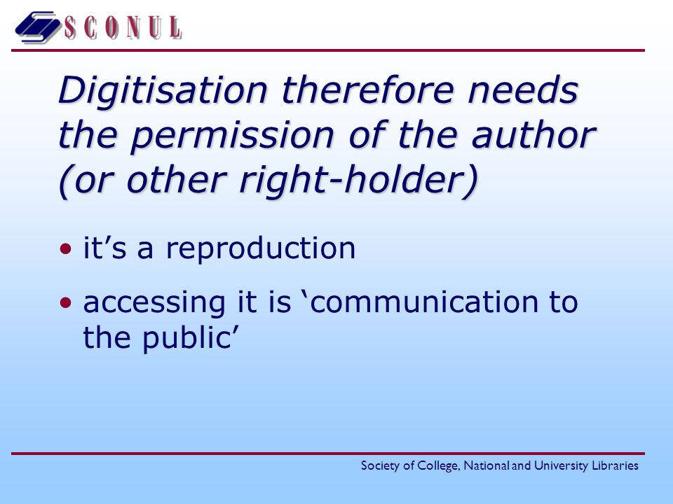 Digitisation therefore needs the permission of the author (or other right-holder)