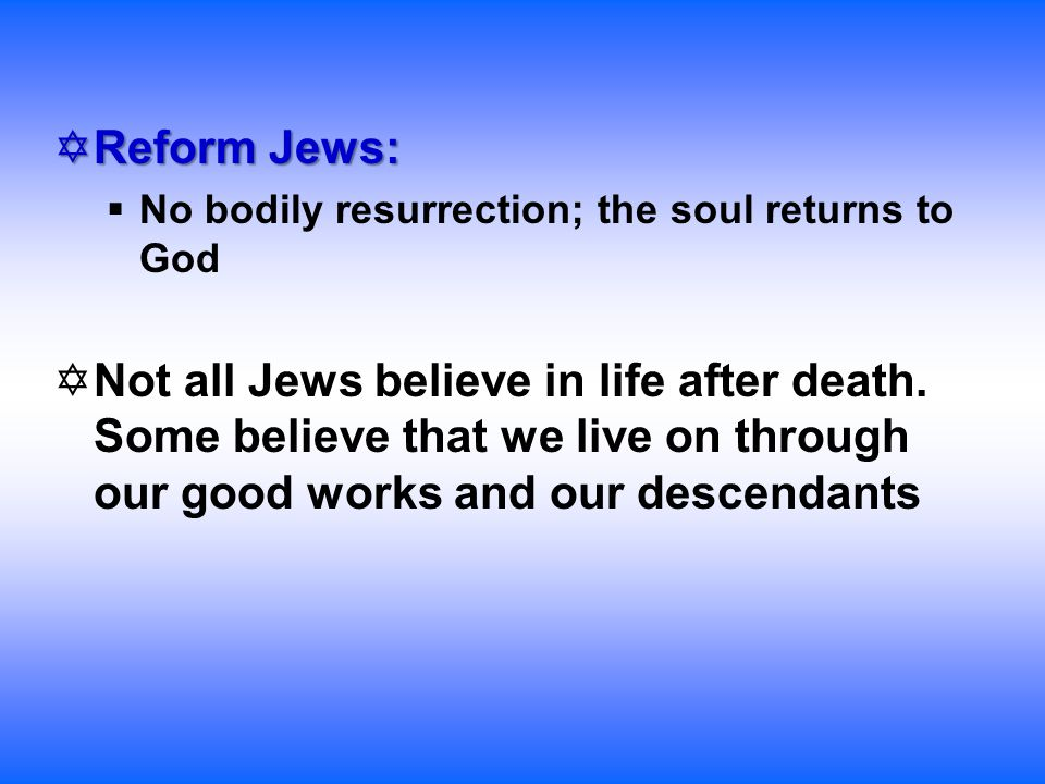 jewish beliefs on life after death and jewish funerals essay Jewish funeral customs: saying goodbye to a at a jewish funeral traditional jewish the body is guarded or watched from the moment of death until after burial.