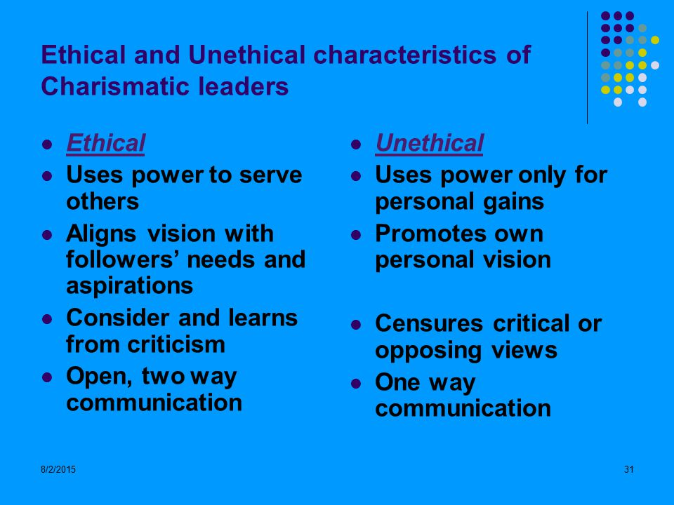 essential traits of a charismatic leader One of the top qualities of charismatic leaders is the ability to ease  help us with  our problems, but also keep them private when necessary.