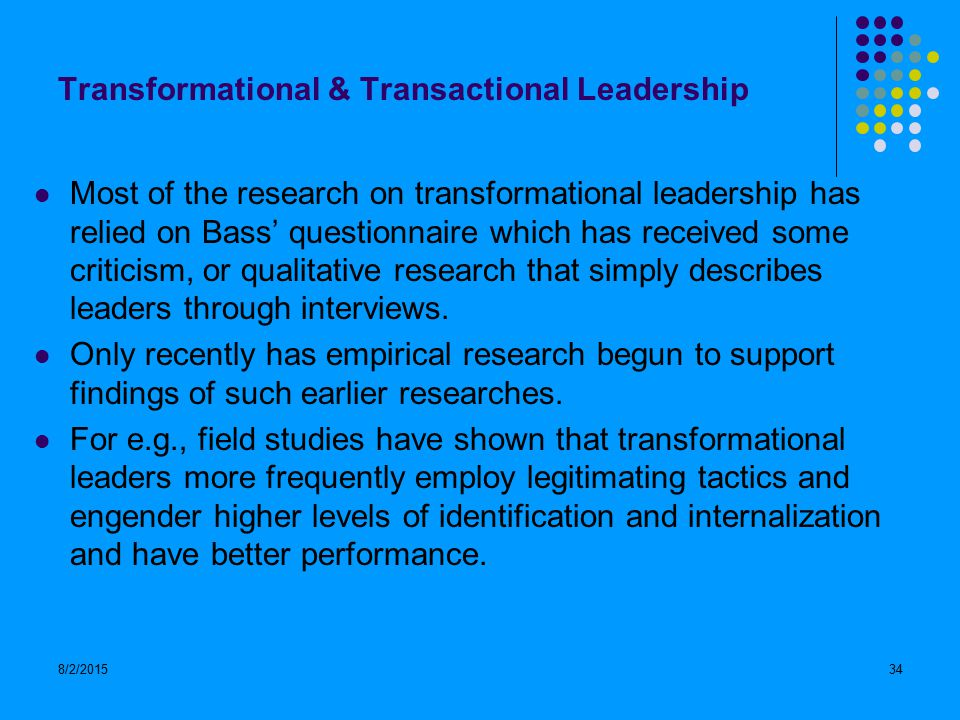 a study on transformational leadership There has not been a transformational leadership study on ist's efforts to assist the poor in the philippines this research will study transformational leadership by ist's community leaders, compare their competency in two sites and fill a void in the current body of knowledge.