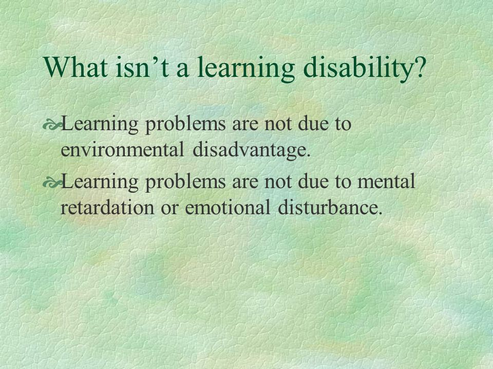 What isn't a learning disability