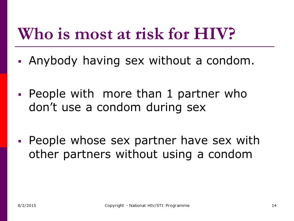 Who is most at risk for HIV