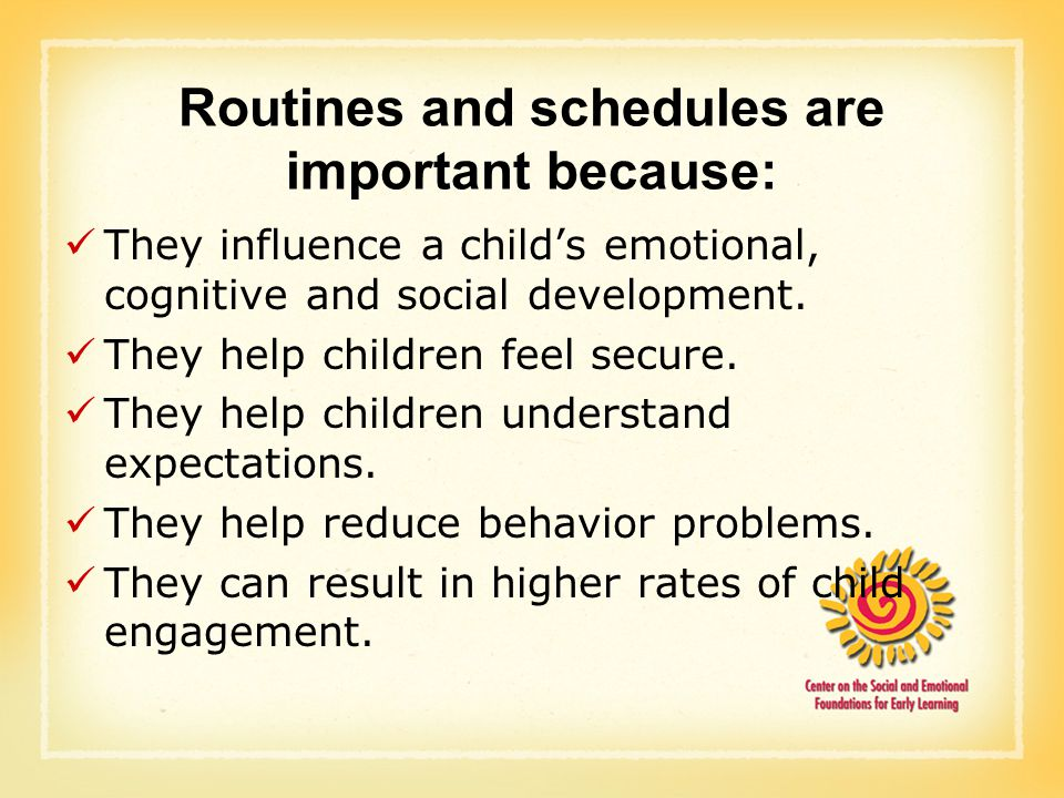 importance of schedule and routine for young children Children require a proper amount of sleep in order to grow to their full potential   take time to develop, resulting in the irregular sleep schedules of newborns   sleep is especially important for children as it directly impacts mental and.