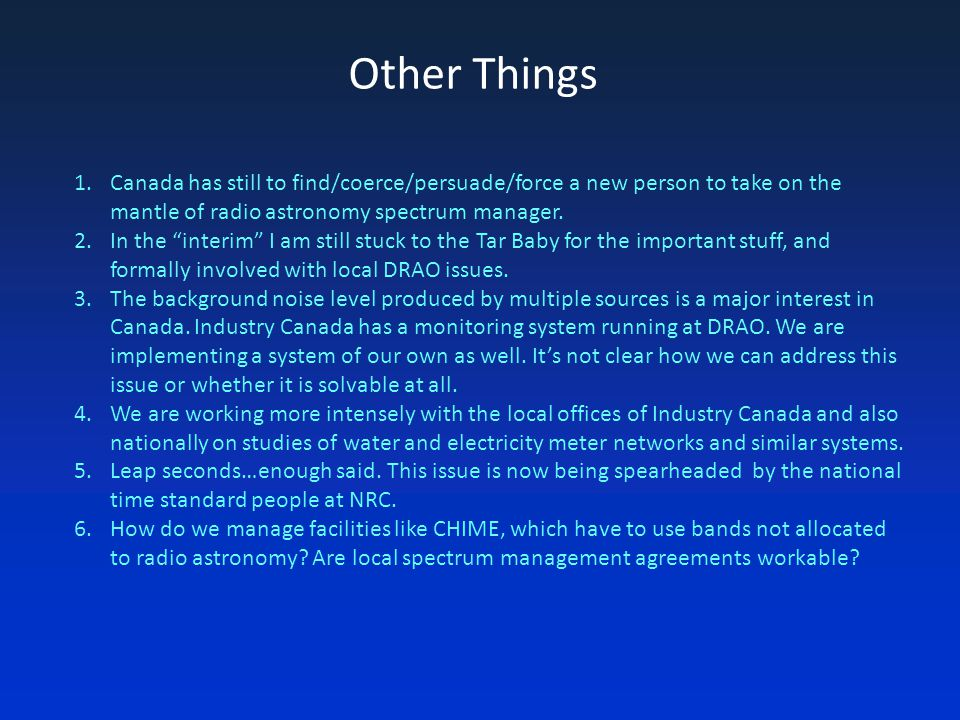 Other Things Canada has still to find/coerce/persuade/force a new person to take on the mantle of radio astronomy spectrum manager.