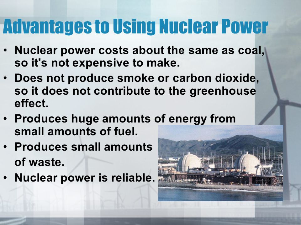 Advantages to Using Nuclear Power