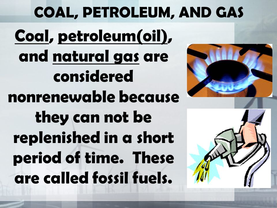 COAL, PETROLEUM, AND GAS