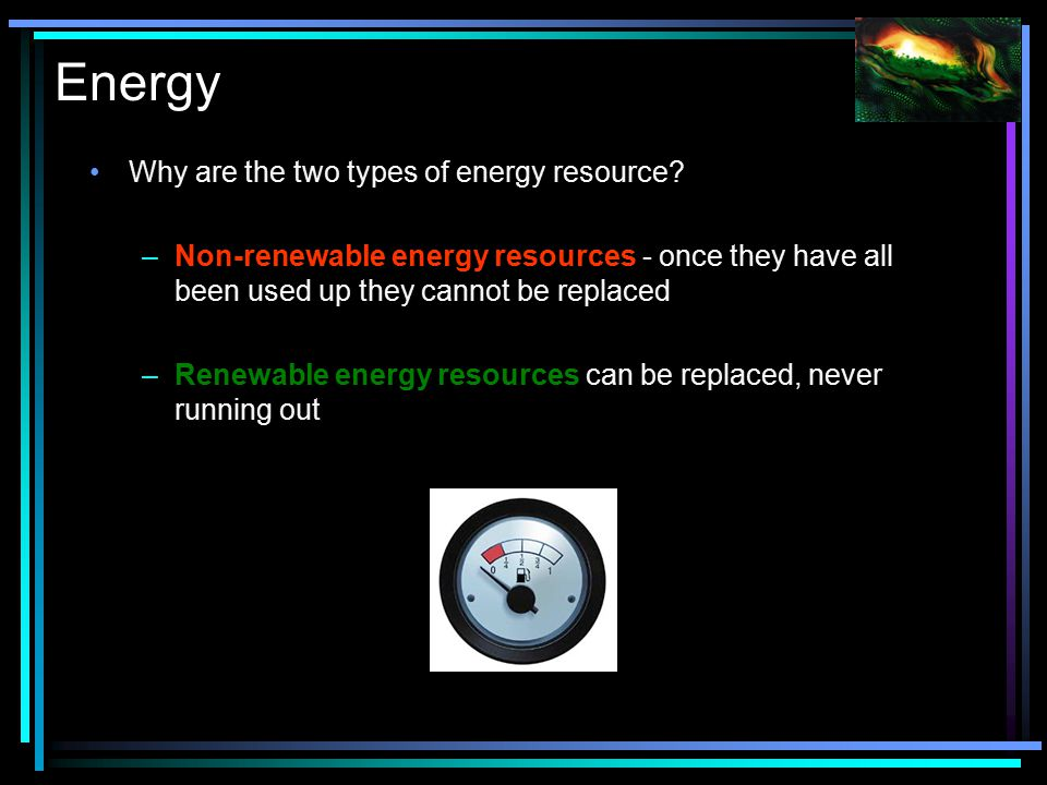Energy Why are the two types of energy resource