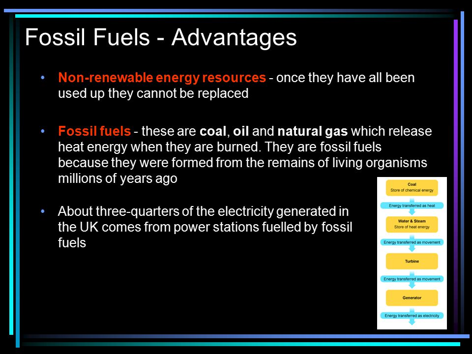 Fossil Fuels - Advantages