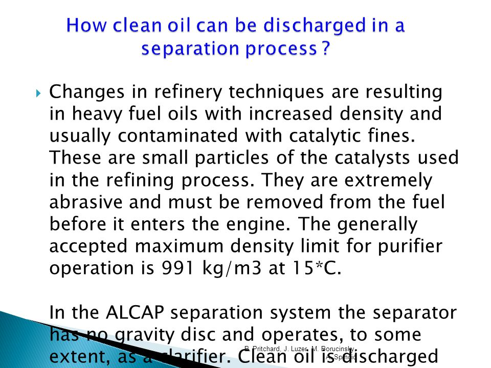 separation techniques the process of discharging Celeros' automatic piston discharge (apd) technology combines power   challenging separation and clarification processes that confront the.