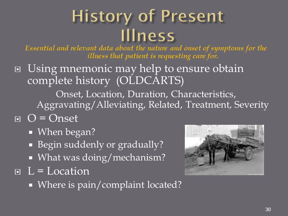history of present illness History of present illness \before event _ previous episodes of similar activity: when, total number, number per week _ unusual activities preceding episode exacerbating factors _ concurrent illness/fever _ sleep disruption _ dietary changes/caffeine _ photic stimulation: tv flicker, video games, computer monitors,.