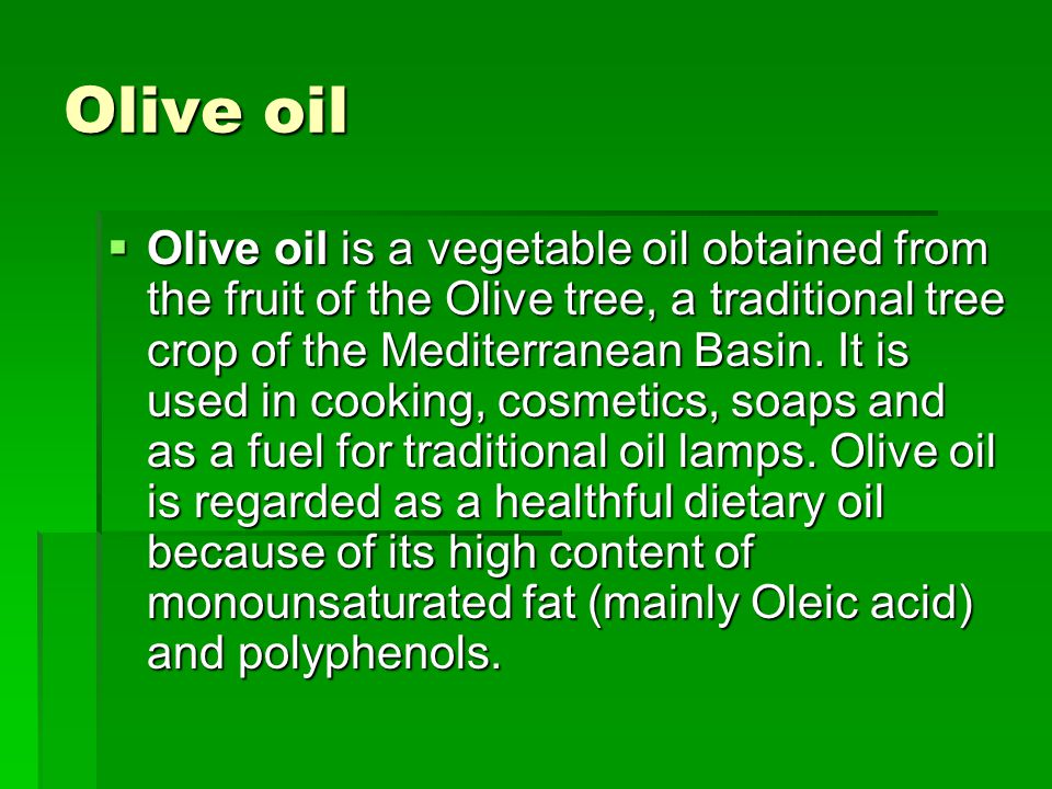 production of olive oil Of the 21 million hectares (519 million acres) of olive groves, 92% are dedicated  to olive oil production the average annual production varies due to the.