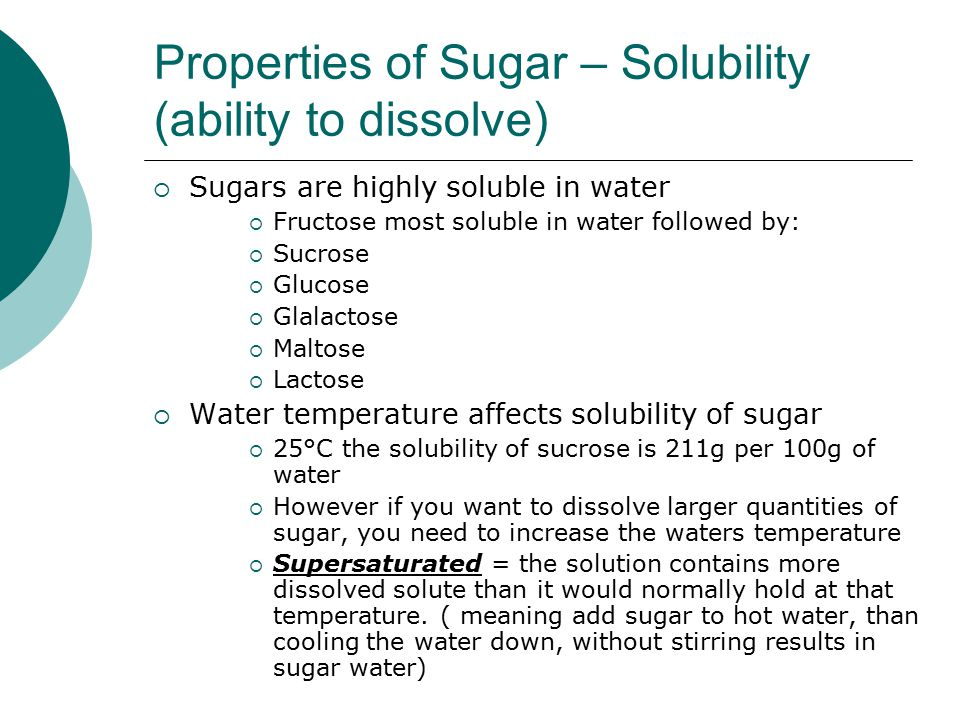 Properties of Sugar – Solubility (ability to dissolve)