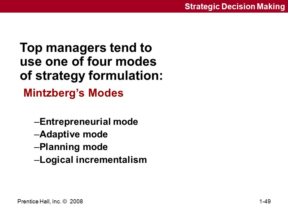 the planning modes of strategic decision making superior to the entrepreneurial and adaptive modes Answer to what are some examples of behavior controls when is the planning mode of strategic decision making superior to the entrepreneurial and adaptive modes.