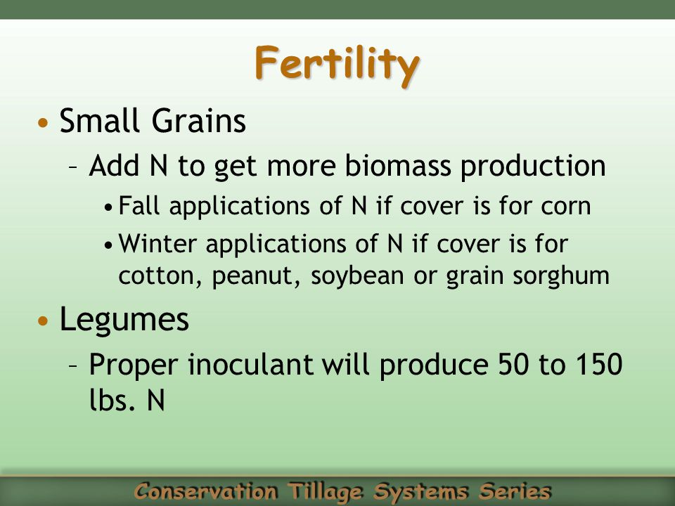 Fertility Small Grains Legumes Add N to get more biomass production