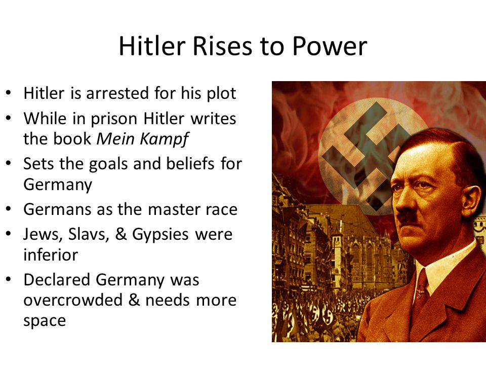 Hitler Rises to Power Hitler is arrested for his plot