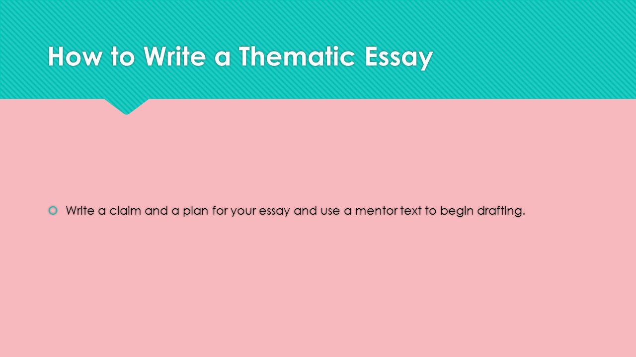 how to write a good thematic essay How to write a thematic essay: and research they can help to write your essay, one good example of such company is professayscom tips on writing thematic essays.