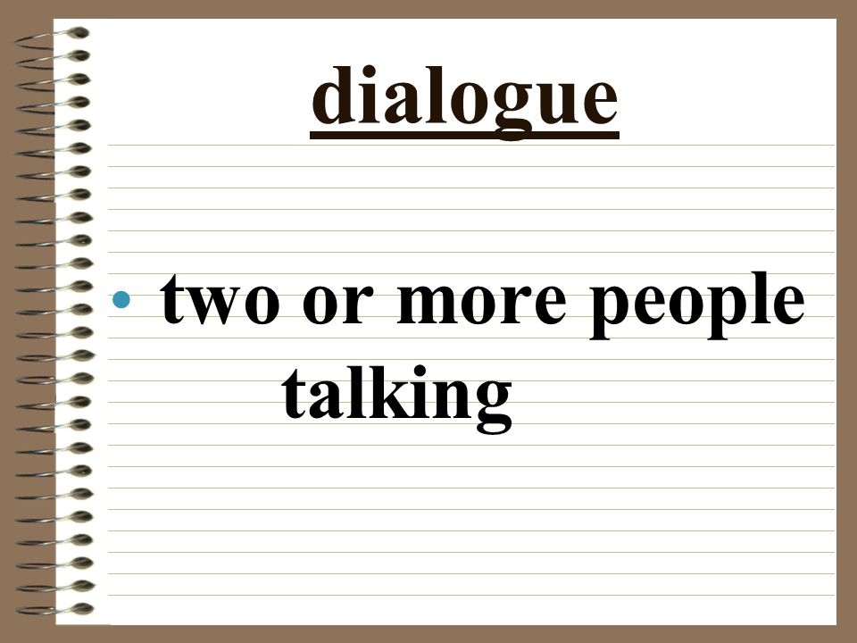 dialogue two or more people talking