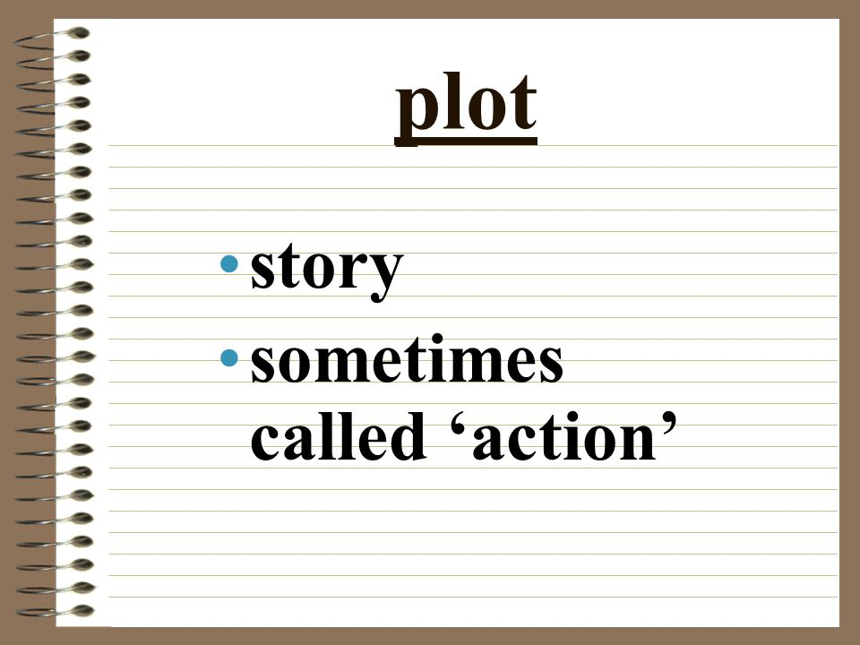 plot story sometimes called 'action'