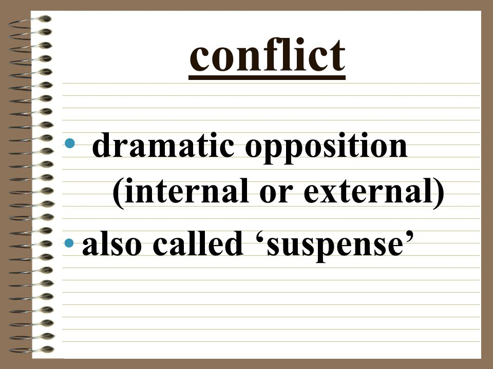 conflict dramatic opposition (internal or external)