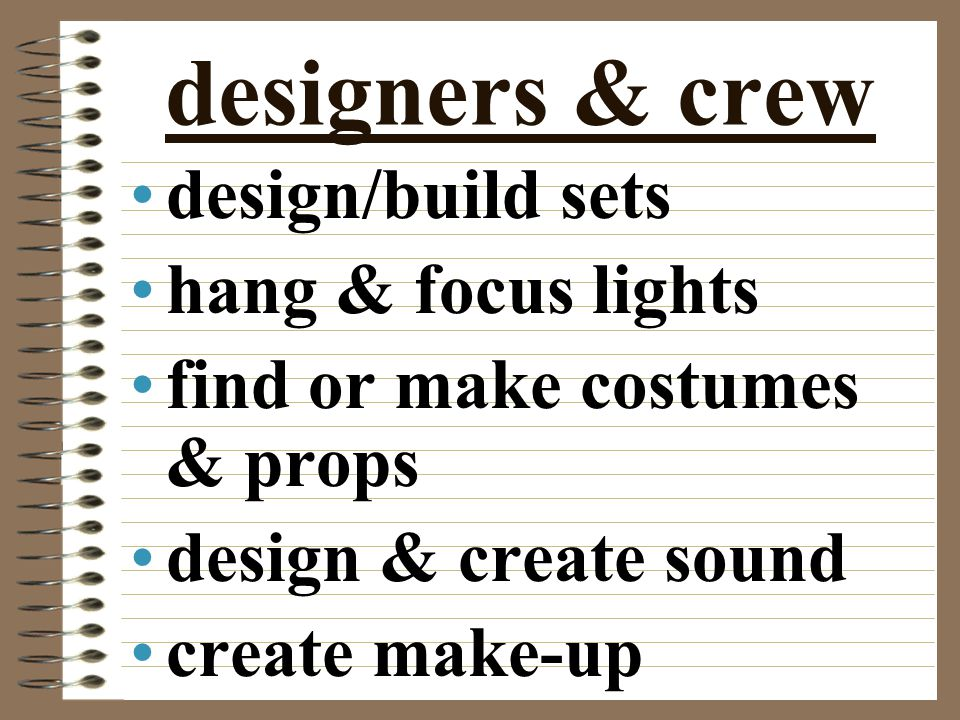 designers & crew design/build sets hang & focus lights