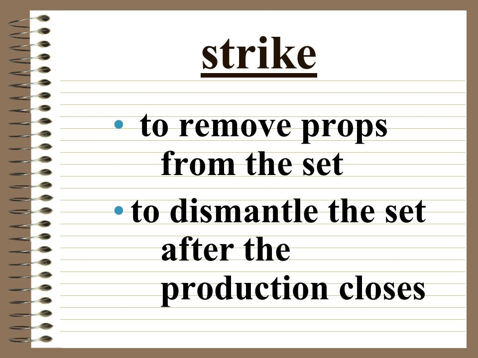 strike to remove props from the set