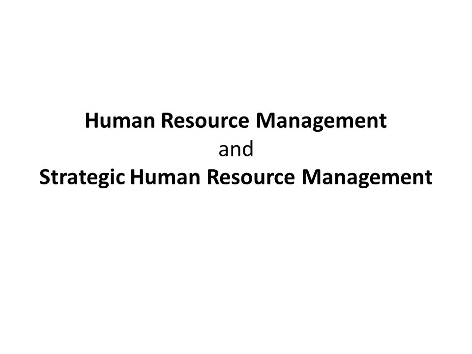 how strategic human resource management applied Human resource management research papers on today's human resource techniques and strategies are influenced by society and economics and, with the rapid growth of global commerce and electronic technology, it can be expected, that such techniques will be based on managing highly knowledgeable workers who provide skilled services.