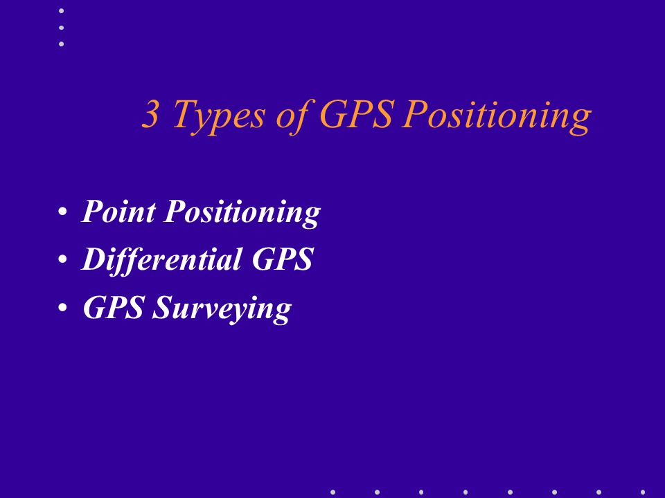 3 Types of GPS Positioning