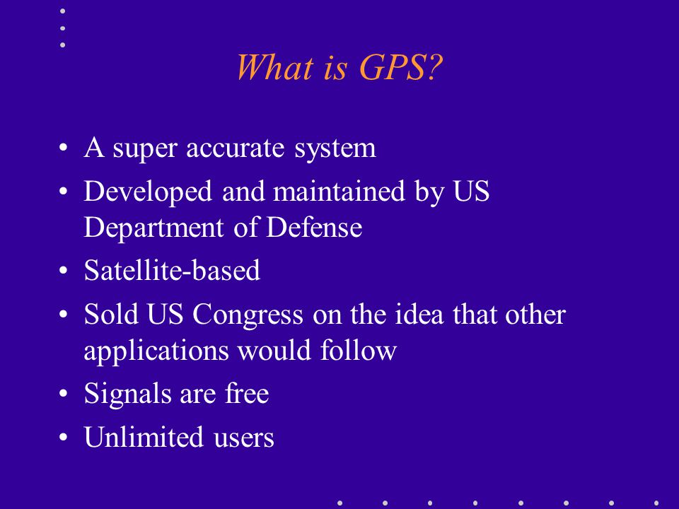 What is GPS A super accurate system