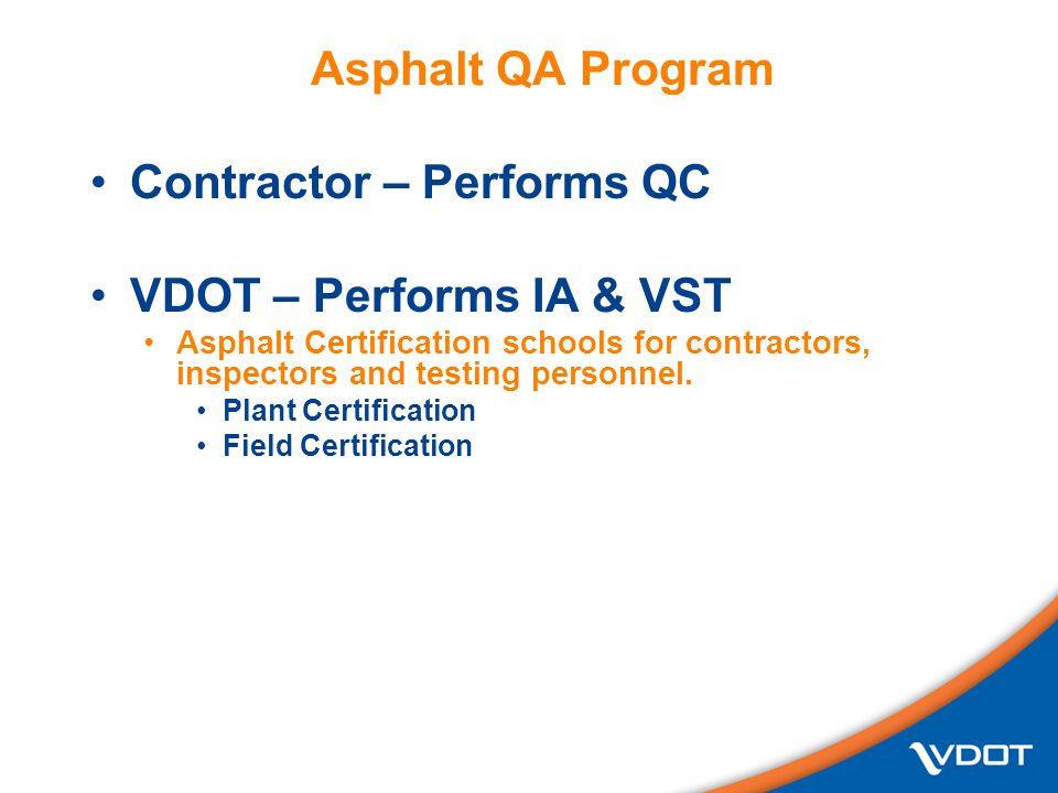 Contractor – Performs QC VDOT – Performs IA & VST