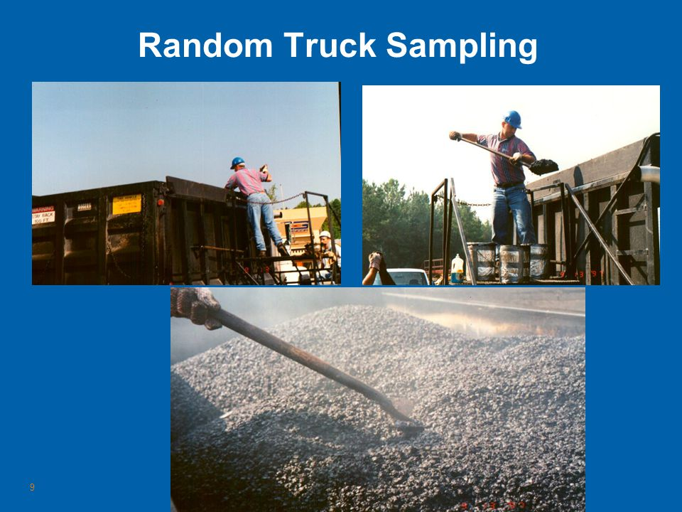 Random Truck Sampling Critical to the integrity of QA program