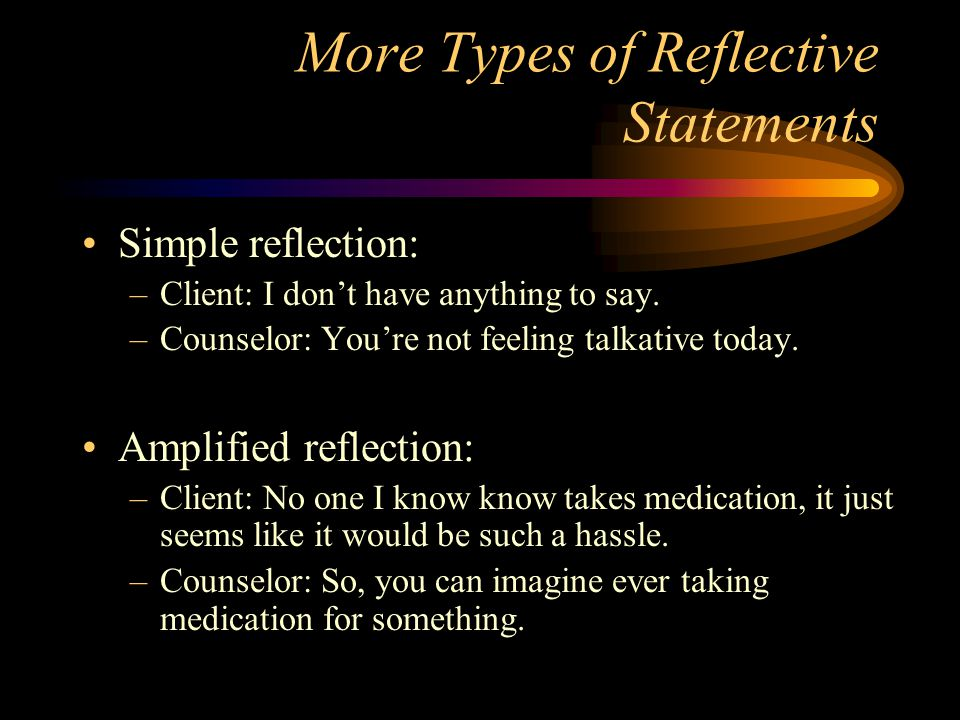 reflection on counselling interview Self reflection is an important factor in the relationship between individual and organisational development, but until recently, it has gone unnoticed reviewing the significance of self reflection through analysis of three vital areas of organisational development—leadership, women-in-management, and organisational.