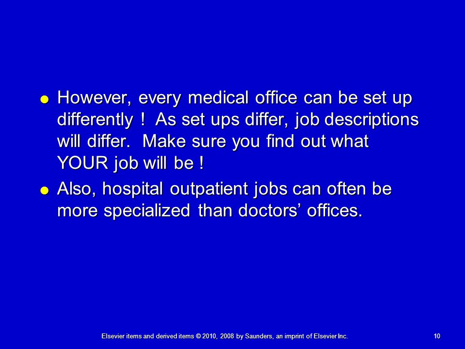 However, every medical office can be set up differently