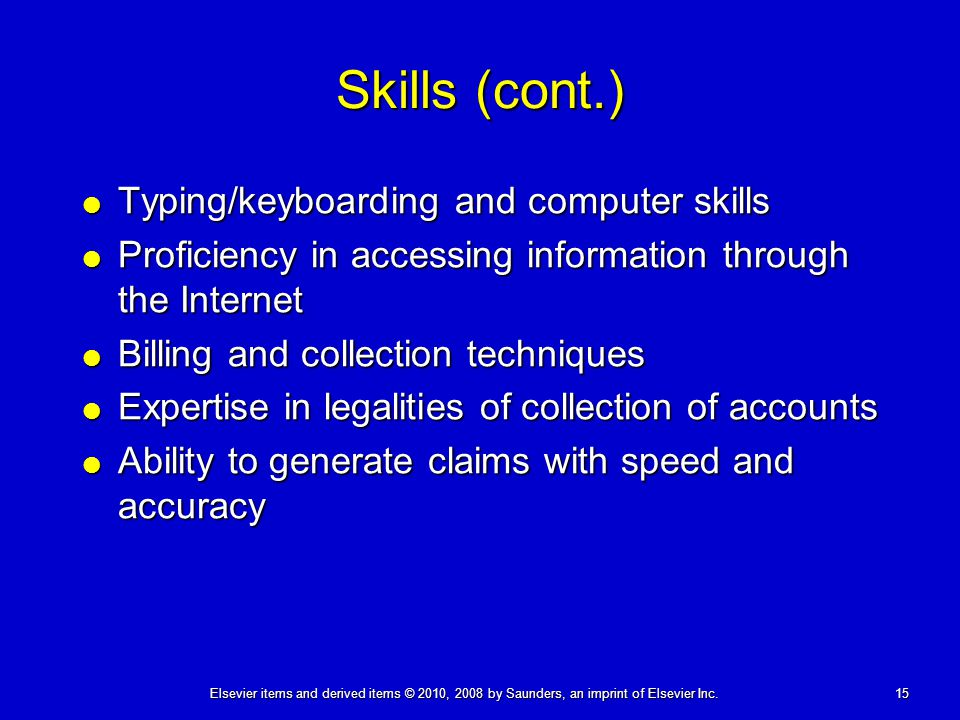 Skills (cont.) Typing/keyboarding and computer skills