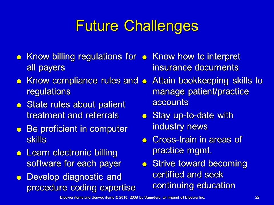 Future Challenges Know billing regulations for all payers