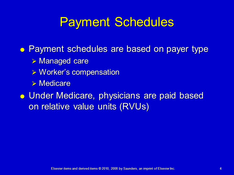 Payment Schedules Payment schedules are based on payer type