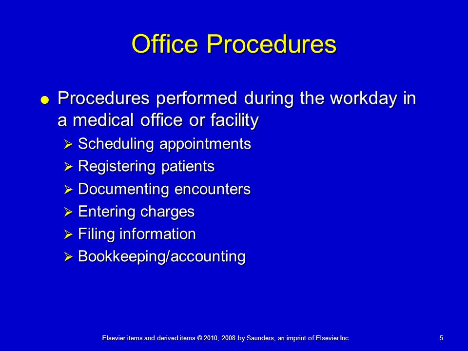 Office Procedures Procedures performed during the workday in a medical office or facility. Scheduling appointments.