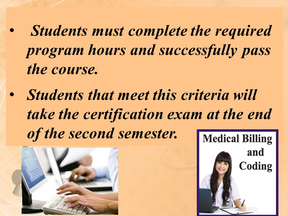 Students must complete the required program hours and successfully pass the course.
