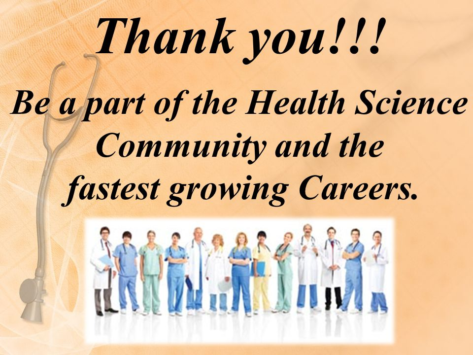 Be a part of the Health Science fastest growing Careers.