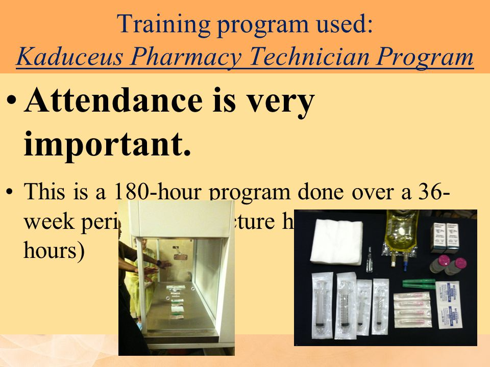 Training program used: Kaduceus Pharmacy Technician Program