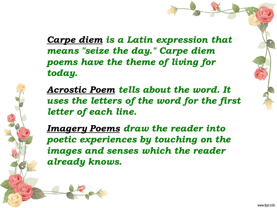 an analysis of different carpe diem poems People have often seen to the virgins as a poem that exemplifies carpe diem  that's latin for seize the day, a phrase meaning make the most of the time you .