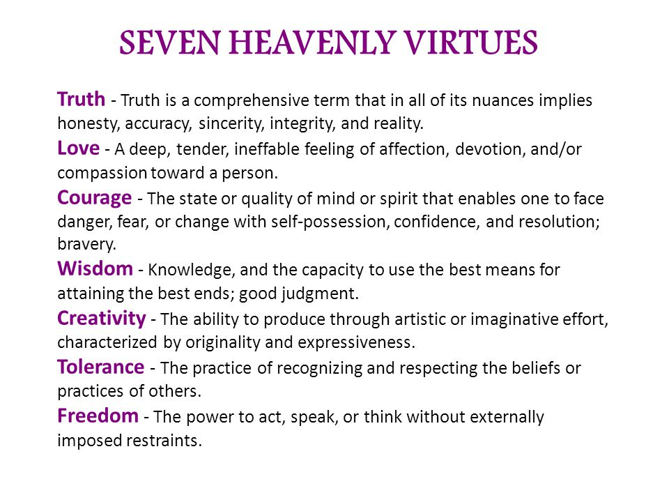 seven virtues vs seven sins The 7 heavenly virtues, also called the capital virtues, contrary virtues, heavenly virtues, are the virtues which overcome the 7 deadly sins: lust, greed, envy, anger, pride, and sloth chastity overcomes the sin of lust.
